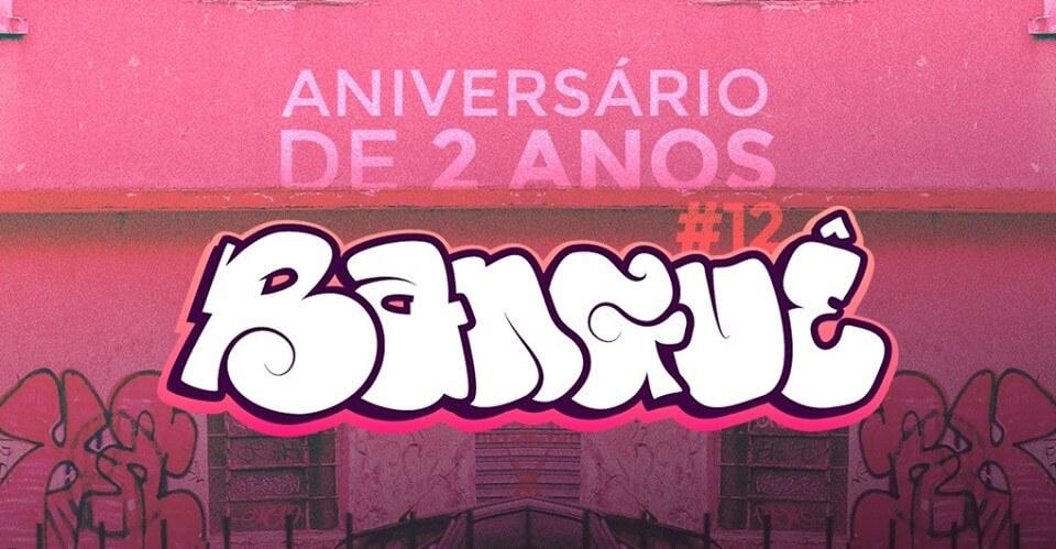 BANGUÊ #12 // ANIVERSÁRIO DE 2 ANOS